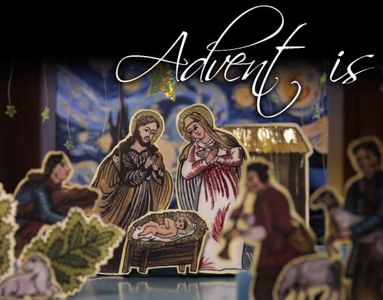 Advent Is 4
